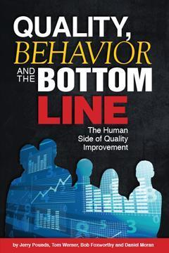 Quality, Behavior and the Bottom Line